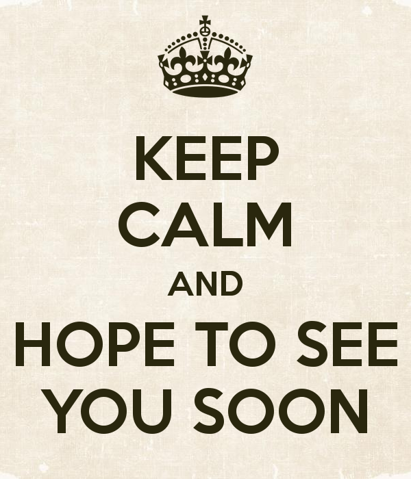 keep-calm-and-hope-to-see-you-soon
